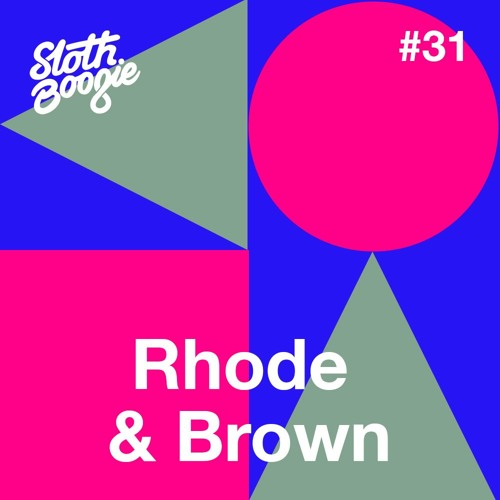 SlothBoogie Guestmix #31 - Rhode & Brown
