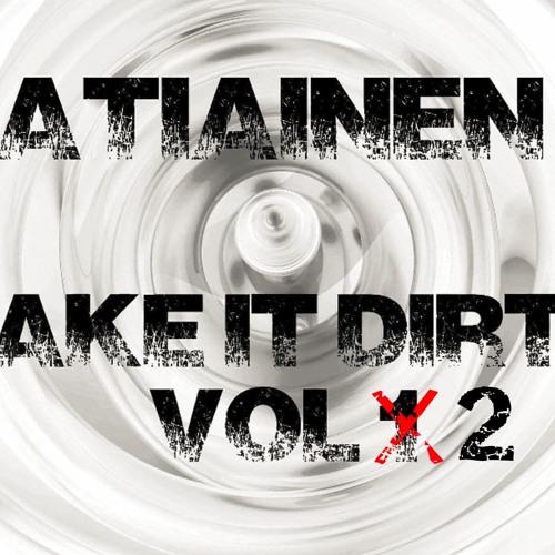Make It Dirty Vol. 2 - A.Tiainen