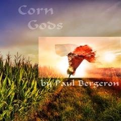 Corn Gods - Ab Origines & Fertility - TonePoem