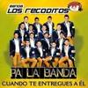 Banda Los Recoditos Cuando Te Entregues A El (Pa La Banda)