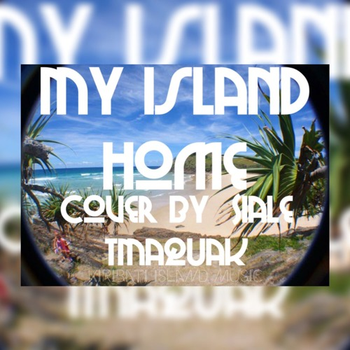 my island home cover by siale tmaquak 2016 by. Black Bedroom Furniture Sets. Home Design Ideas