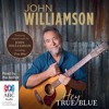 Hey True Blue by John Williamson