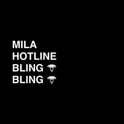 MILA X BC KINGDOM - HOTLINE BLING BLING