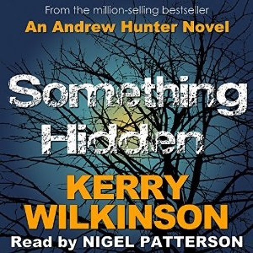 SOMETHING HIDDEN by Kerry Wilkinson, read by Nigel Patterson
