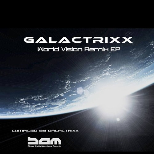 Galactrixx - World Vision (Hoop Remix)[Out now on B.A.M. Records] (2016) (PREVIEW)