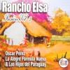 Oscar Pérez y La Alegre Fórmula Nueva feat Los Hijos del Paraguay - Rancho Elsa