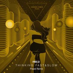 PREMIERE : FREE.D - Thinking Fast & Slow (Powel Remix) [Hidden Vibes Music]