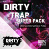 Dirty Trap Super Pack [50 Construction Kits, DAW Templates, MIDI, Presets] *Royalty Free Beats* mp3