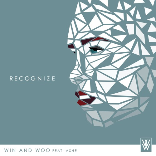 Win and Woo, Ashe - Recognize (Original Mix)