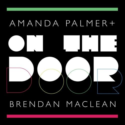 Amanda Palmer & Brendan Maclean - On the Door