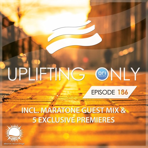 Uplifting Only 186 (incl. Maratone Guestmix) (Sept 1, 2016)