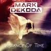 Mark Dekoda - Instance Of Time (Original Mix) // Out Now !