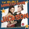 The Hillbilly Moon Explosion - Jackson (ft. Sparky Phillips)