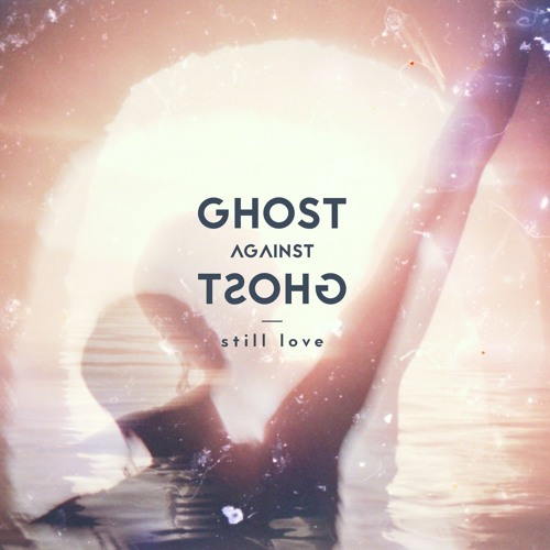 Ghost Against Ghost - still love LP [Audiofile, Dynamic version]