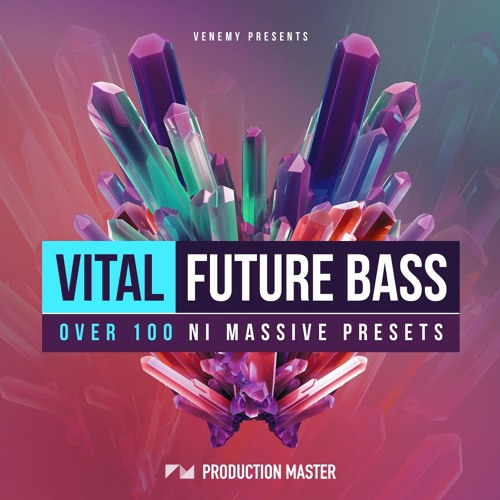 Production Master Presents - Vital Future Bass - DEMO