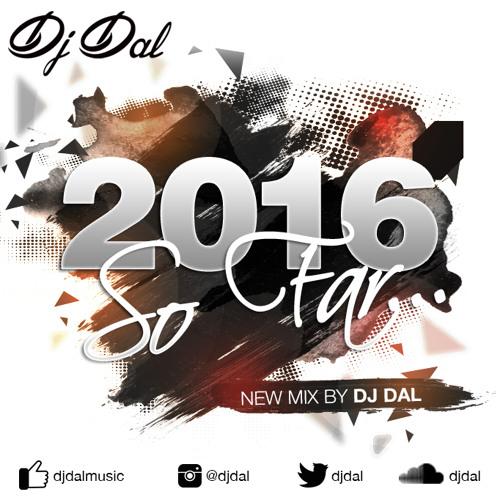 2016 So Far (Bhangra Mix) - DJ Dal