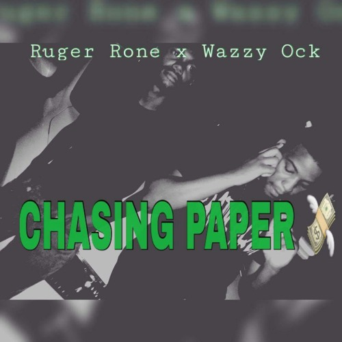 """Download Wazzy x Rone - """" CHASING PAPER"""""""