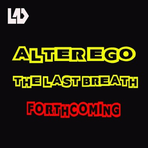 Alter - Ego - The - Last - Breath (Live And Dangerous Records DUB) DNB