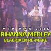 Rihanna Medley DanceHall VMA 2k16 (Blackjack Remake)2