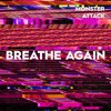 Breathe Again [FREE DOWNLOAD]