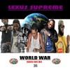 LEXUS SUPREME WORLD WAR DANCEHALL MIX 2016
