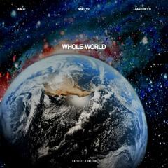 WHOLE WORLD (FT. ZAN DRETTI) [PROD. NINETY9]
