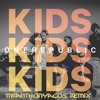 One Republic - Kids [MrTony Remix/Mix Live]
