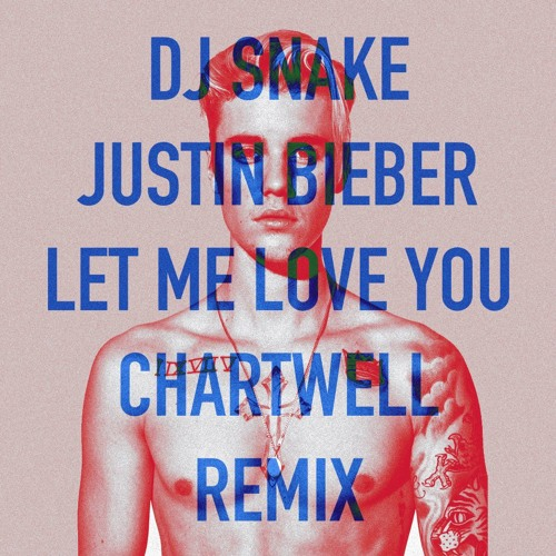 Let Me Love You (Chartwell Remix) [FREE DOWNLOAD]