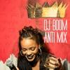 RIHANNA **ANTI** MIX - DJ BOOM