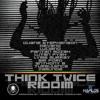 Think Twice Riddim Mix 2011 [Warrior Musick Production] mix by djeasy