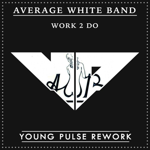 Average White Band - Work To Do (A Young Pulse Rework)