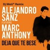 Alejandro sanz Ft Marc Anthony Deja Que Te Bese