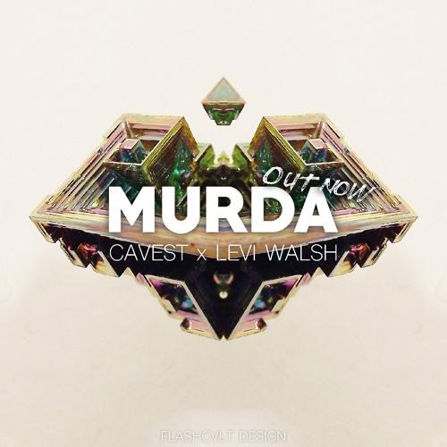 Cavest - Murda (ft. Levi Walsh)