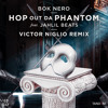Bok Nero ft. Jahlil Beats - Hop Out Da Phantom (Victor Niglio Remix)