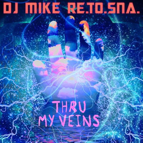 DJ Mike Re.To.Sna. - Thru My Veins (Radio Edit)