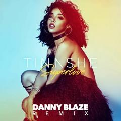 TINASHE - Superlove (Danny Blaze Remix)