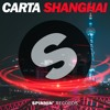 Carta - Shanghai [OUT NOW]