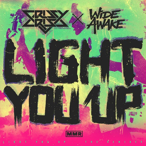 Crissy Criss X Wide Awake - Light You Up (Sammy Porter Remix)