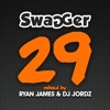 Ryan James & DJ JORDZ - Swagger 29 - Track 20 - 'Best Is Yet To Come'