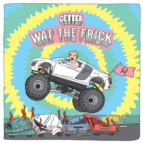 Getter - Wat The Frick EP