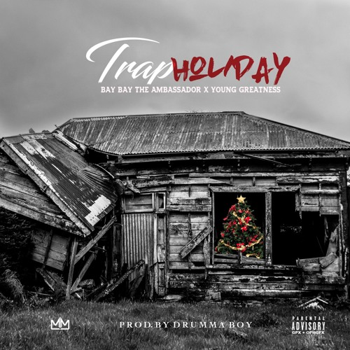 Bay Bay x Young Greatness prod. by Drama Boy - Trap Holliday (NEW DIRTY)