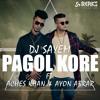 DJ Sayem - Pagol Kore Ft. Aches Khan & Ayon Abrar