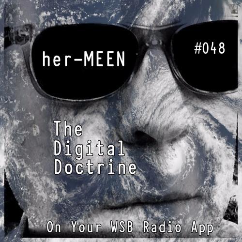 The Digital Doctrine #048 - her-MEEN
