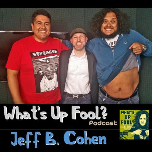 Ep 117 - Jeff B Cohen
