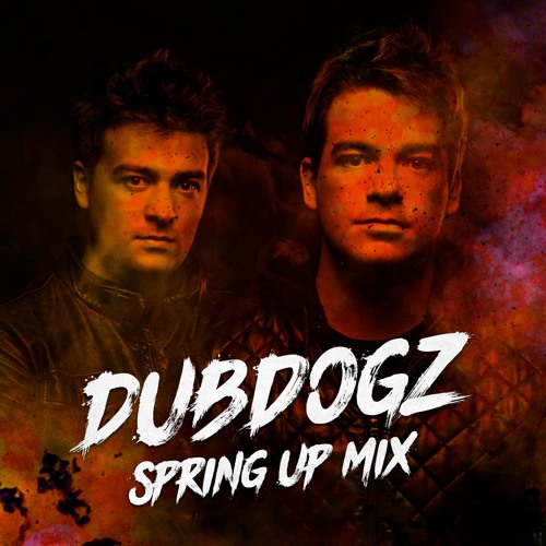 Dubdogz - Spring Up Mix