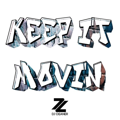 DJ Deaner - Keep It Movin' (Mastered)