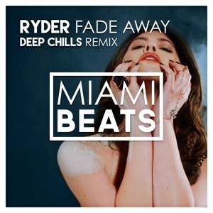 Ryder - Fade Away (Deep Chills Remix)