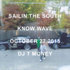 DJ T Money for Know Wave - Sailin the South 3 Oct 27 2015