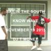 DJ T Money for Know Wave - Sailin the South 4 Nov 2015