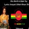 New  Song Aa Darad-e-Jigar Singer Iqbal Hussain Iqbal & Nazia Iqbal Lyrics Inayat Ullah Khan Shumali